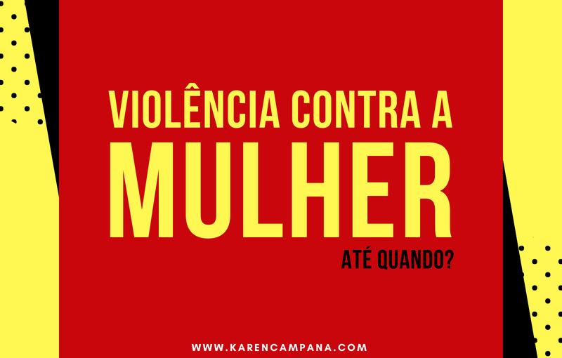 Violência contra a mulher: atéquando?