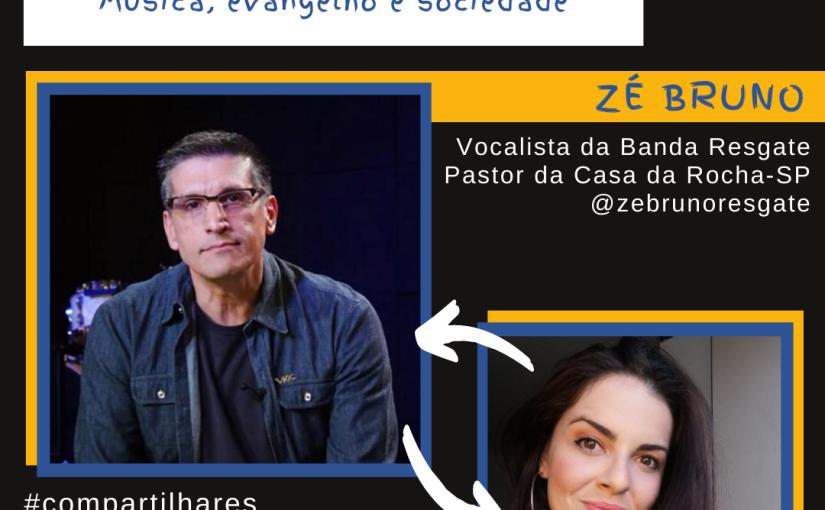 CompartilhARES: Música, evangelho e sociedade com Zé Bruno – LIVE disponível no YouTube eSpotify