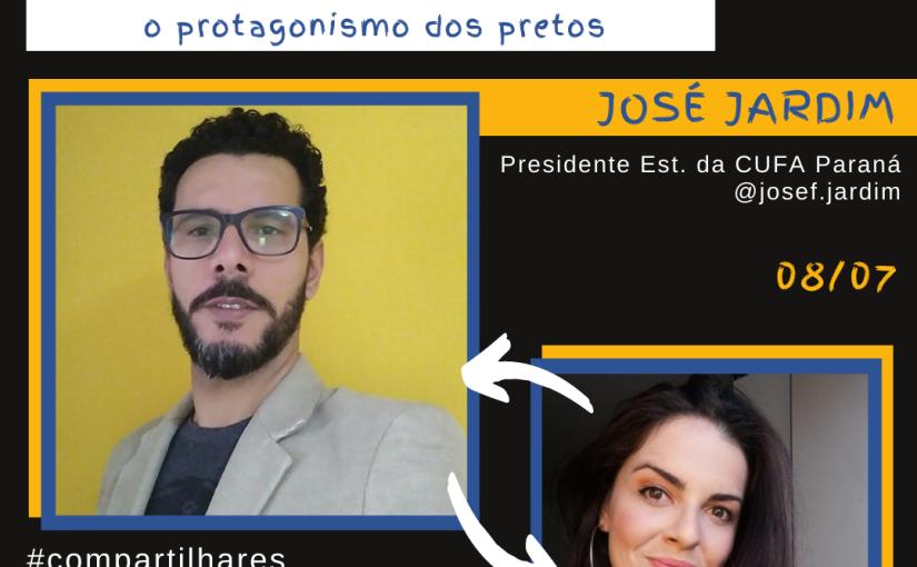 CompartilhARES: O racismo estrutural e o protagonismo dos pretos c/José Jardim presidente da CUFA/PR – disponível no Youtube eSpotify